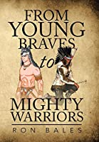 From Young Braves to Mighty Warriors
