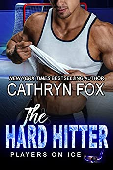 The Hard Hitter: Single Dad Romance (Players on Ice Book 4) by [Fox, Cathryn]
