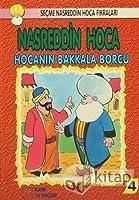 Nasreddin Hoca : Hocanin Bakkala Borcu; Secme Nasreddin Hoca Fikralari - 4