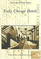 Early Chicago Hotels: Chicago, Illinois (Postcard History Series)