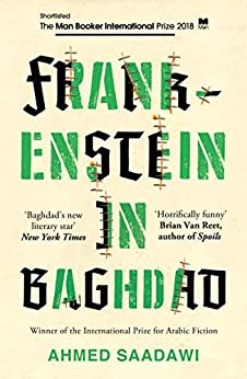 Frankenstein in Baghdad: SHORTLISTED FOR THE MAN BOOKER INTERNATIONAL PRIZE 2018 by [Saadawi, Ahmed]