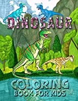 Dinosaur Coloring Book for Kids: Cute and Fun Dinosaur Coloring Book for Kids & Toddlers