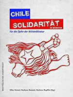 Chile Solidaritaet in Muenster: Fuer die Opfer der Miltaerdiktatur (1973 - 1990)