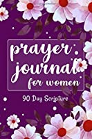 "Prayer Journal for Women 90 Day Scripture: Good Days Start With Gratitude A 3 Month Guide To Cultivate An Attitude Of Gratitude...Medium Sizes (6"" x 9"")"