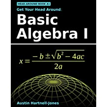 Get Your Head Around: Basic Algebra I