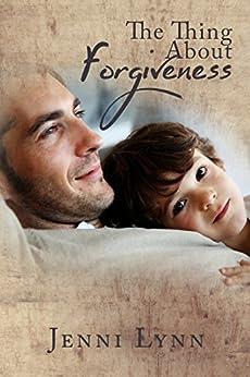 The Thing About Forgiveness by [Lynn, Jenni]