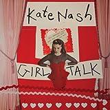 Girl Talk [Explicit] by Kate Nash (2013-03-05)
