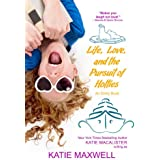 Life, Love, and the Pursuit of Hotties (Emily Books Book 5)