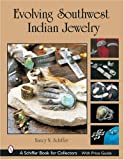Evolving Southwest Indian Jewelry (Schiffer Book for Collectors) 画像
