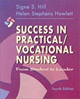 Success in Practical/Vocational Nursing: From Student to Leader (Success in Practical Nursing)