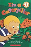 I'm a Caterpillar (Beginning Reader, Level 1)