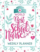 World Best School Nurse Weekly Planner: Calendar With To-Do List and space for Notes,Vertical undated Pages, Cute floral cover, nice gift for nurses and medical students, funny nurse gifts.