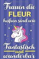 Notizbuch: Frauen Die Fleur Heissen Sind Wie Einhoerner (120 linierte Seiten, Softcover) Tagebebuch, Reisetagebuch, Skizzenbuch Fuer Mama, Tochter, Beste Freundin, Oma, Tante