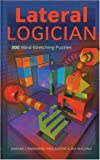 Lateral Logician: 300 Mind-Stretching Puzzles