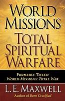 World Missions: Total Spiritual Warfare