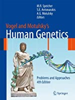 Vogel and Motulsky's Human Genetics: Problems and Approaches