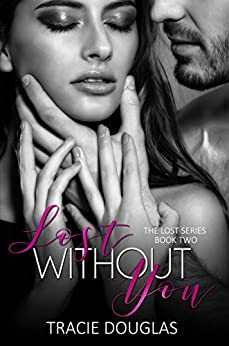 Lost Without You (The Lost Series Book 2) by [Douglas, Tracie]
