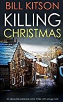 KILLING CHRISTMAS an absolutely addictive crime thriller with a huge twist