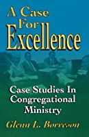 A Case for Excellence: Case Studies in Congregational Ministry