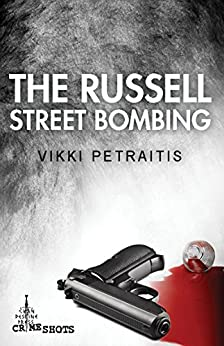 The Russell Street Bombing (Crime Shots) by [Petraitis, Vikki]