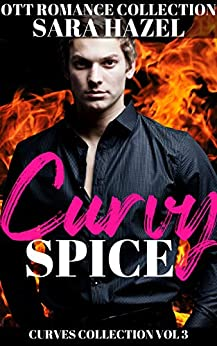 [Hazel, Sara]のCurvy Spice: OTT Romance Collection (Curves Collection Book 3) (English Edition)