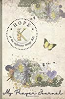 My Prayer Journal, HOPE: of the righteous brings JOY : K: 3 Month Prayer Journal Initial K Monogram : Decorated Interior : Shabby Floral Design