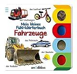 Mein kleines Fuehl-Woerterbuch - Fahrzeuge