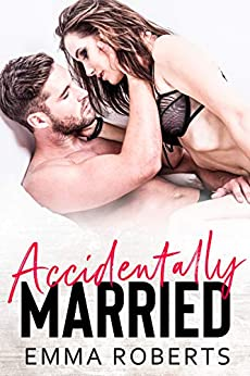 Accidentally Married (Daddy Series Book 2) by [Roberts, Emma]