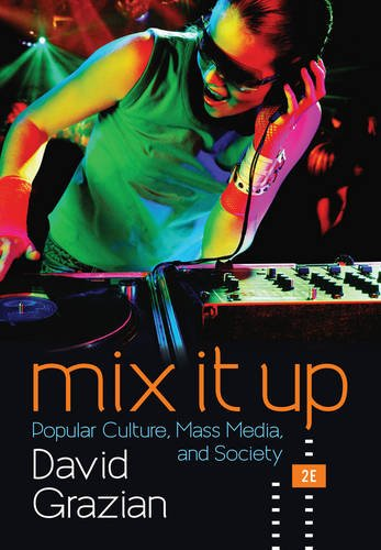 Download Mix It Up: Popular Culture, Mass Media, and Society 0393602796