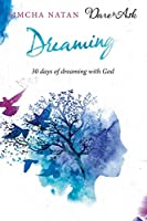 Dreaming: 30 Days of Dreaming with God