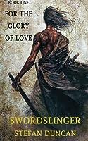 Swordslinger: For the Glory of Love