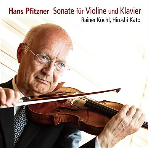 ハンス・プフィッツナー : ヴァイオリン・ソナタ 他 / ライナー・キュッヒル | 加藤洋之 (Hans Pfizner: Sonate fur Violine und Klavier / Rainer Kuchl & Hiroshi Kato) [SACD Hybrid] [国内プレス] [日本語帯解説付]
