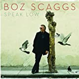 """ボズ・スキャッグス(Boz Scaggs)-""""Speak Low""""2008"""
