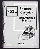 Bobcat 753-l Skid Steerオペレータの所有者の操作&メンテナンスマニュアル–部品番号# 6722925
