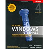 Microsoft® Windows® Internals, Fourth Edition: Microsoft Windows Server(TM) 2003, Windows XP, and Windows 2000 (Developer Reference)