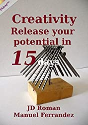 Creativity: Release your potential in 15 days (English Edition)
