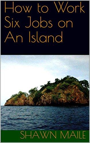 How to Work Six Jobs on An Island (English Edition)