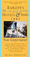 Europe's Wonderful Little Hotels and Inns, 1997: The Continent (Annual)