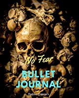 No Fear Bullet Journal: Dot Grid Journal. Bullet Planner for Badasses!  Notebook and Planner to Organize Your Life, Habit Tracking and Plan Your Day!
