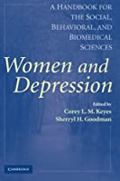 Women and Depression: A Handbook for the Social, Behavioral, and Biomedical Sciences