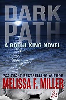 Dark Path (A Bodhi King Novel Book 1) by [Miller, Melissa F.]