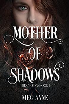 Mother of Shadows (The Chosen Book 1) by [Anne, Meg]