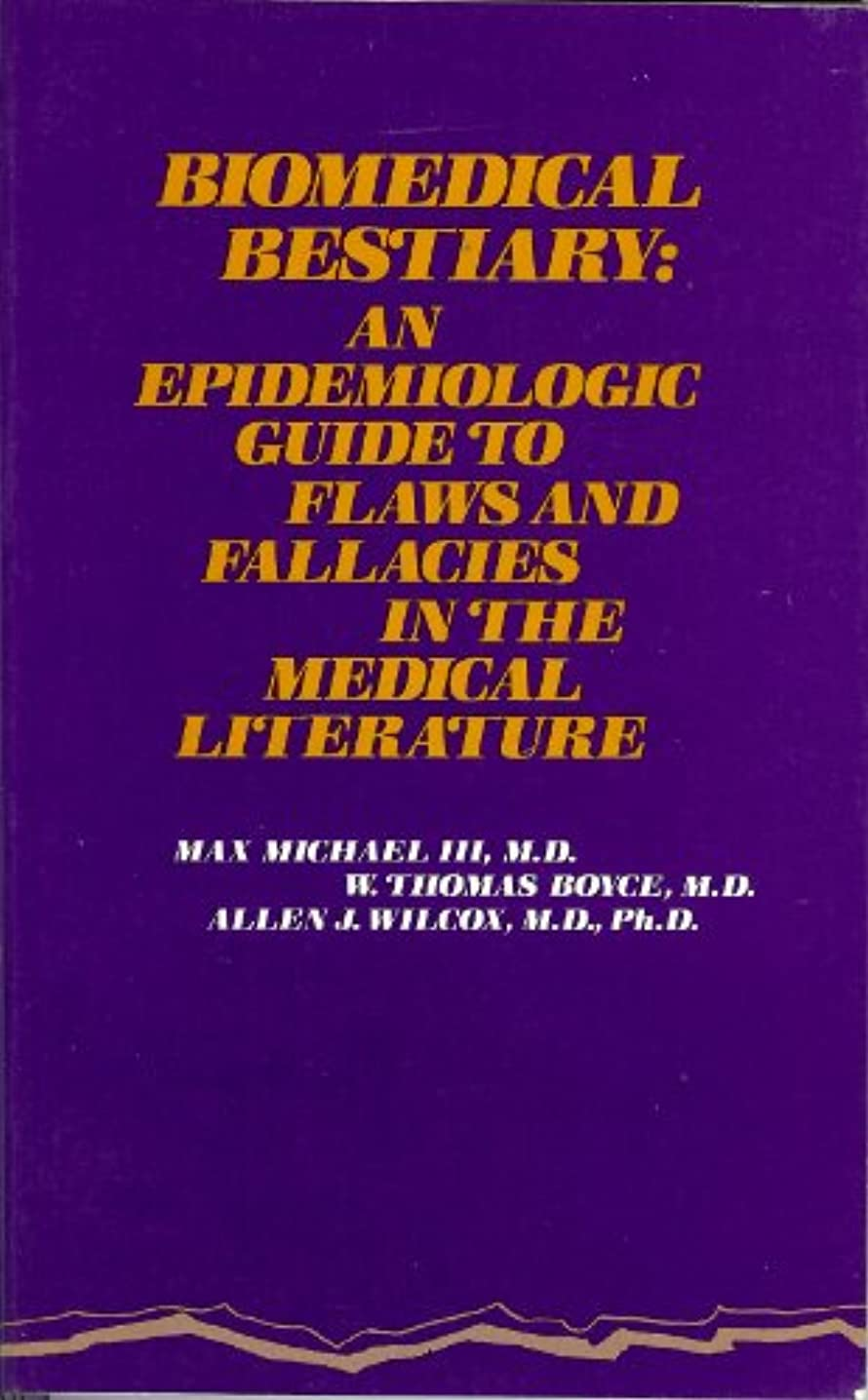 核列挙する小麦粉Biomedical Bestiary: An Epidemiologic Guide to Flaws and Fallacies in the Medical Literature