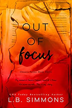 Out of Focus (Chosen Paths Book 3) by [Simmons, L.B.]