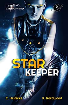 Star Keeper (Legacy Hunter Book 2) by [Heinicke, Chris, Reedwood, Kate]