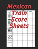 Mexican Train Score Sheets: Mexican Train Dominoes Score Sheet | Dominos Score Game Record Book |  Scoring Pad for Dominoes |  Chicken Foot   Dominoes Game Score Sheets Scoring Pad for Mexican Train Dominoes | Mexican Train Dominoes Score Sheets Notebook