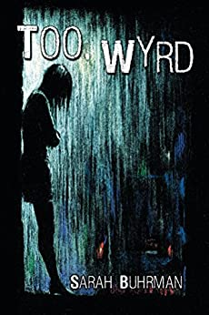 Too Wyrd: Runespell Series: Book 1 by [Buhrman, Sarah]