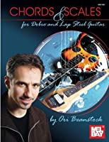 Chords and Scales for Dobro and Lap Steel Guitar: A visual way to master chords and scales on six string Dobro® and lap steel guitars in open G tuning.