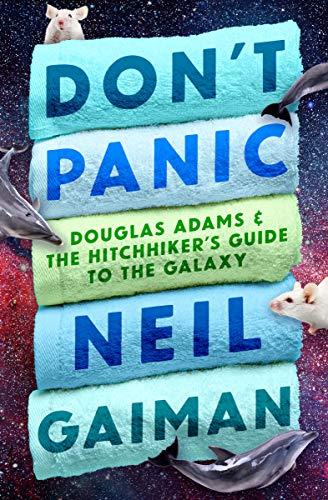 Don't Panic: Douglas Adams & T...