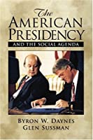 American Presidency and the Social Agenda, The